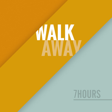 """Single """"Walk Away"""" by 7hours"""