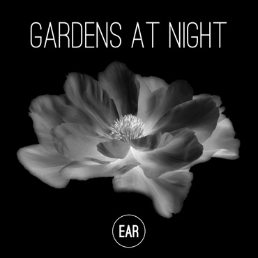 """Gardens at Night"" Ep by EAR"