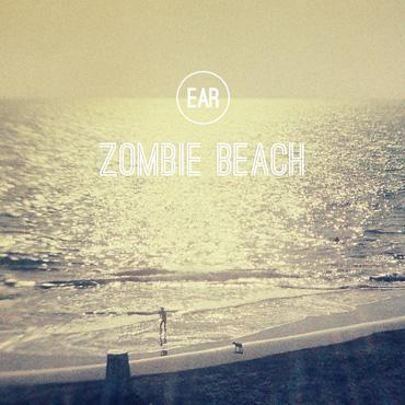 """Zombie Beach"" Ep by EAR"